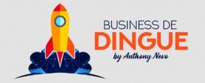 Business de Dingue – Anthony Nevo